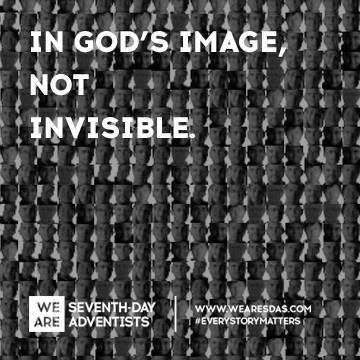 """In God's Image, not invisible."" —WeAreSDAs"
