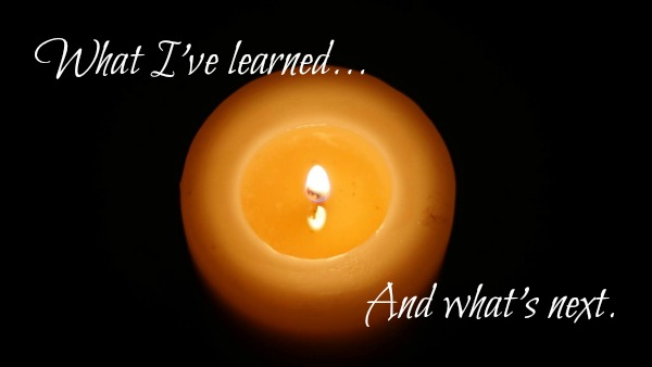 What I've learned... and what's next. [Image: a candle in the dark. Photo credit: Jared Wright.]