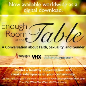 Enough Room at the Table is now available for digital view: Go to enoughroomfilm.com and pay what you can.